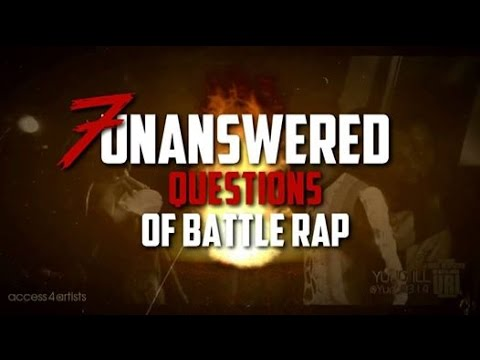 @UnbiasReview - 7 Unanswered Questions of Battle Rap
