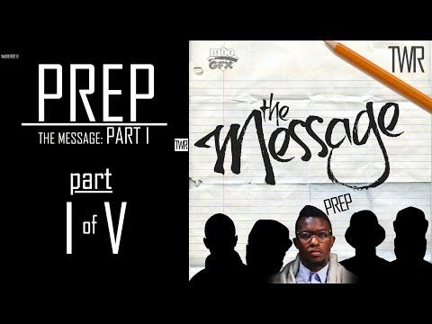 PREP: THE MESSAGE PART I OF V