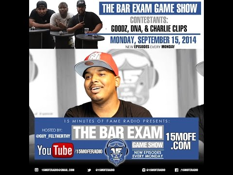 THE BAR EXAM Game Show Episode 3 Feat. Charlie Clips, DNA & Goodz