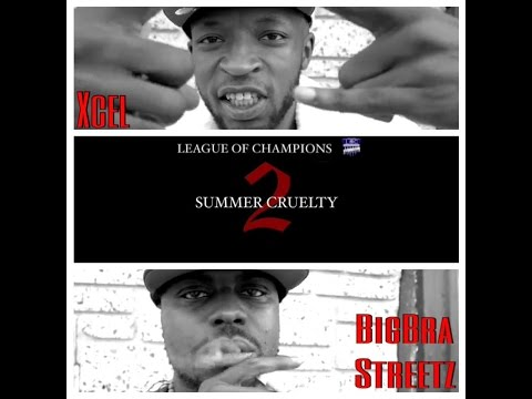 League Of Champions: Xcel vs BigBra Streetz - SUMMER CRUELTY 2 (Hosted by NuNu Nellz)