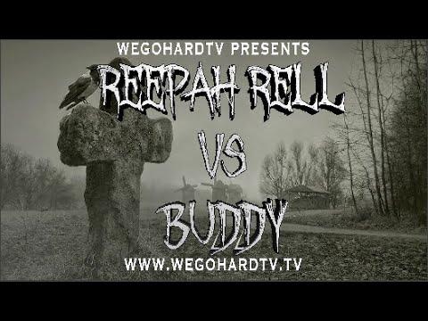 REEPAH RELL -VS- BUDDYFE PRESENTED BY WEGOHARDTV