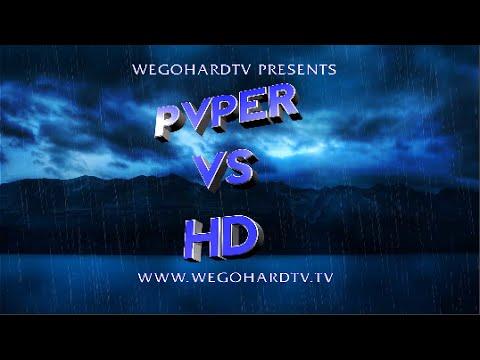 HD -VS- PVPER / PRESENTED BY WEGOHARDTV