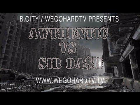 AWTHENTIC VS SIR DA$H / PRESENTED BY WEGOHARDTV