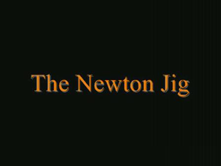 The Newton Jig