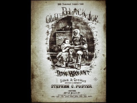 "Old Black Joe  ""Stephen Foster""...1853..."
