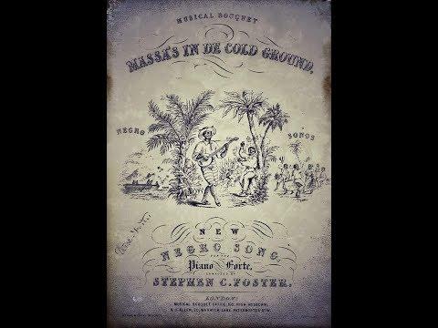"""Massa's in de cold ground  """"Stephen Foster""""...1852..."""