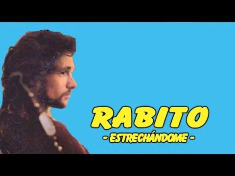 Rabito - Estrechándome - (Con la letra)