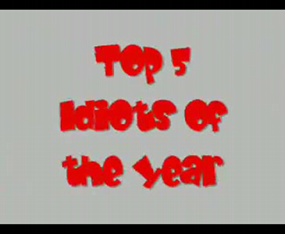 Top 5 Stupid of the year 2009
