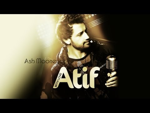 Atif Aslam Songs Collection