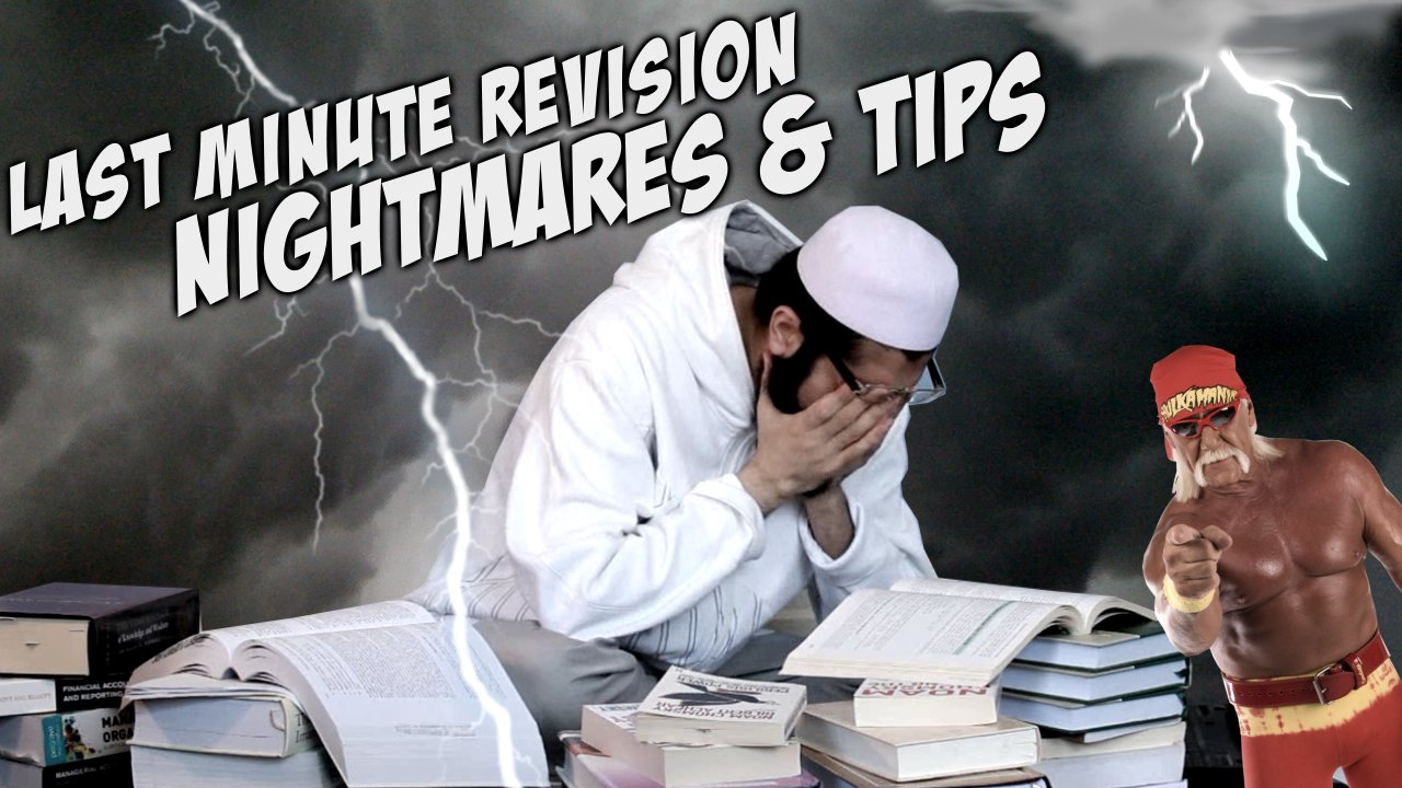 Last minute revision nightmares & tips