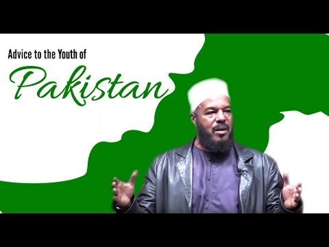 Advice to the Youth of Pakistan - Dr. Bilal Philips