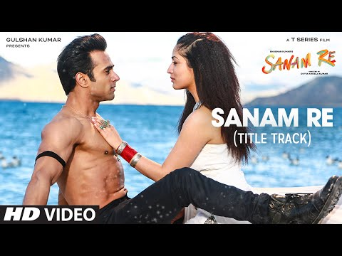 SANAM RE Song (VIDEO) |