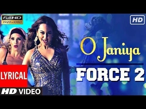 O Janiya Song Force 2 Movie John Abrahm Sonakhshi Sinha HD.mp4