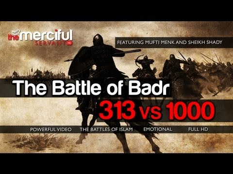 The Battle of Badr :: 313 vs 1000 ᴴᴰ - [Epic Full Video] :: Featuring Mufti Menk & Sheikh Shady
