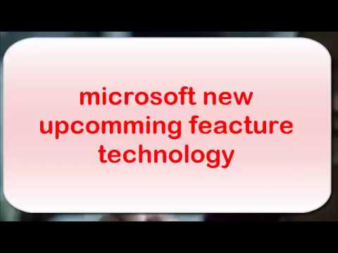 microsoft new upcomming feacture technology 2018
