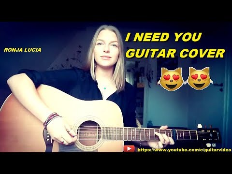 I Need You latest guitar cover by Ronja Lucia HD video-guitar music 2018