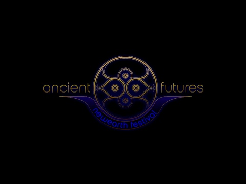 Ancient Futures:NewEarth Festival - Day 2 - Session 1