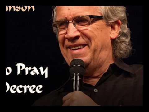 Bill Johnson-  How to Pray and Decree