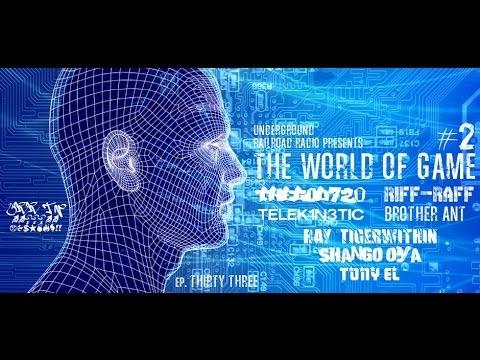 """The World Of Game"" 3192014 W/THEGOD720, Riff-Raff, Ray Tigerwithin, Telek1n3tic & Shango Oya"