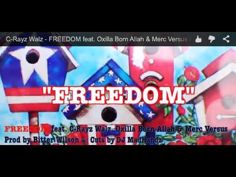 C-Rayz Walz - FREEDOM feat. Oxilla Born Allah & Merc Versus w/ Cutz by DJ MadHandz (Official Video)