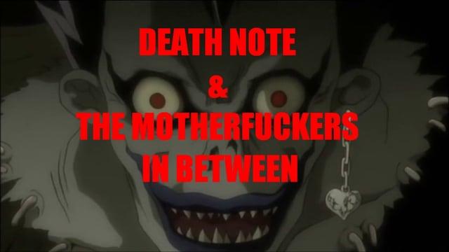 Cartoons (pilot) Death Note & Motherfuckers in Between