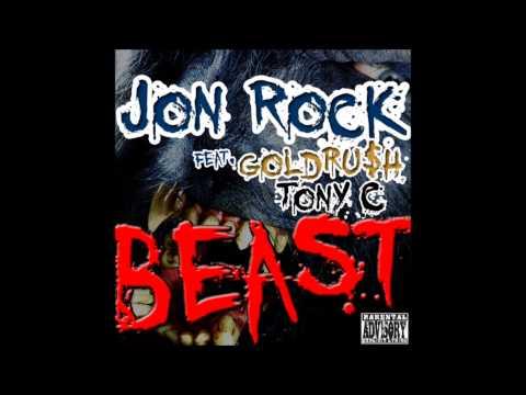Jon Rock Ft. Gold Ru$h, Tony C - Beast