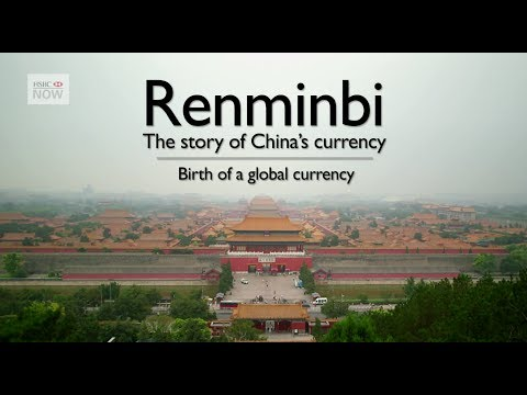 Change in China - Development of the Renminbi - Episode 2 - HSBC NOW