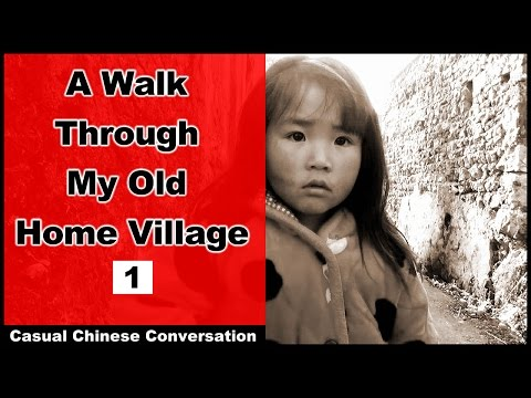 Intermediate Chinese Practice by visiting an old village in China