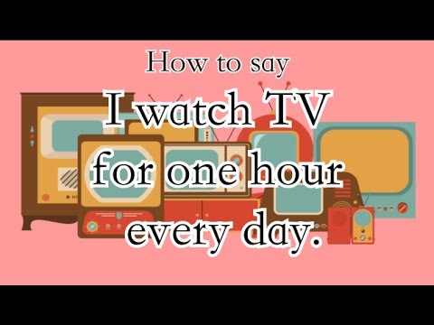 "Learn Chinese: How to say: ""I watch TV for one hour everyday."" 