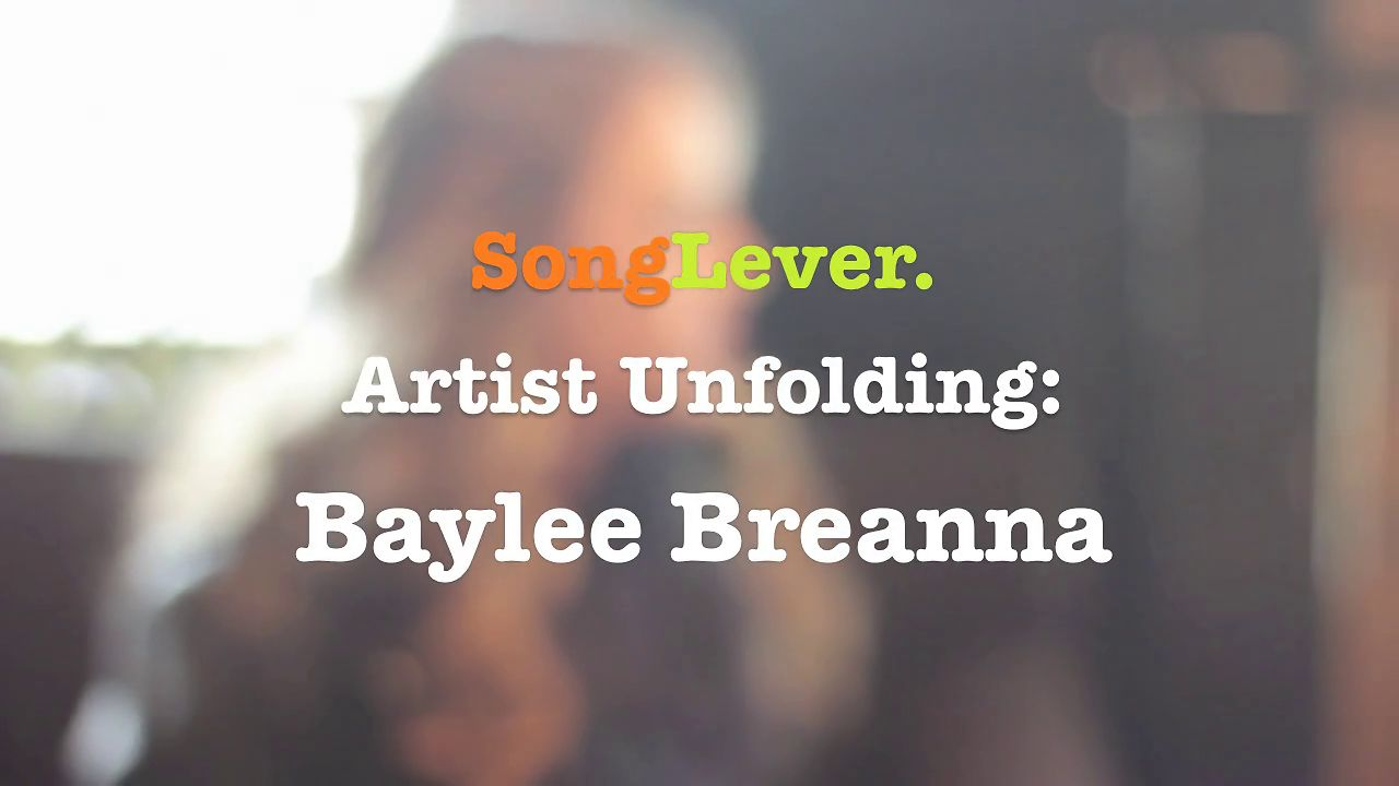 "SongLever Artist Unfolding: Baylee Breanna Episode 1 ""Bootcamp Begins"""