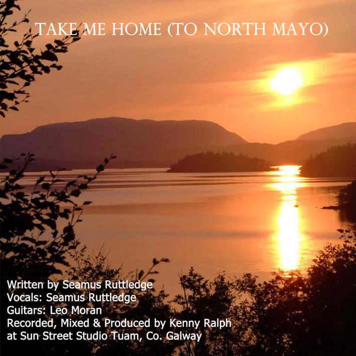 Seamus Ruttledge Take Me Home(To North Mayo)