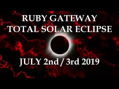 Ruby Gateway Total Solar Eclipse July 2nd/3rd 2019