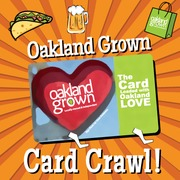 Oakland Grown's Card Crawl--June 29th 1-5 pm