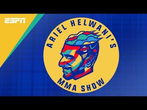 Ariel Helwani's MMA Show: Episode 53 | ESPN MMA