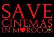 SAVE CINEMAS IN MAROCCO