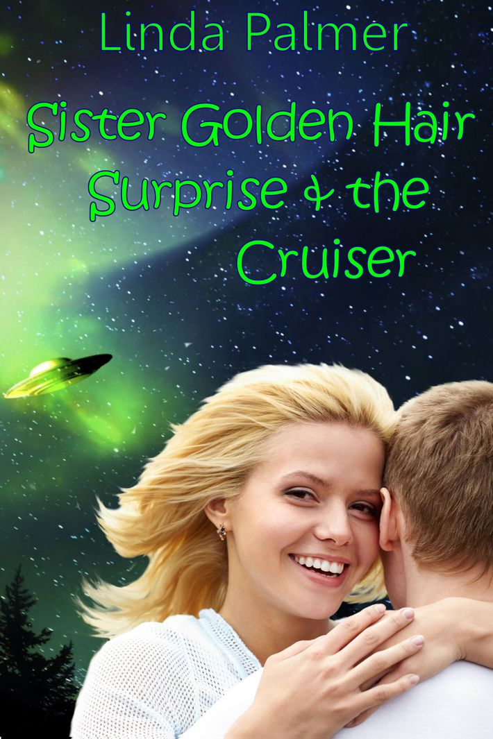 Sister Golden Hair Surprise and the Cruiser