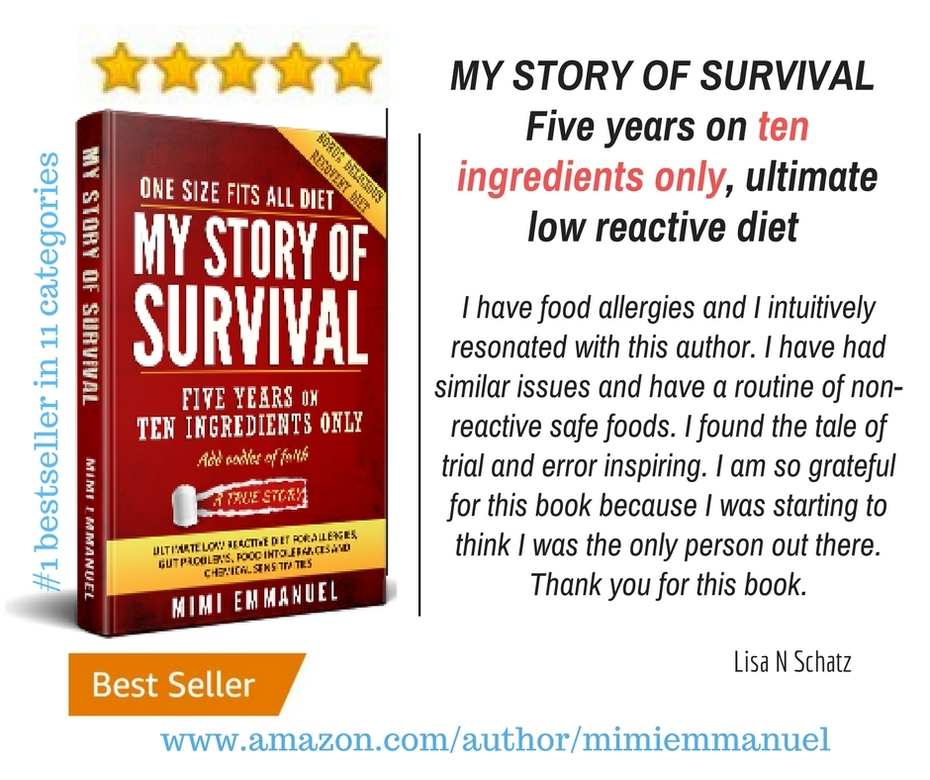 My Story of Survival, Five years on ten ingredients only, ultimate low reactive diet