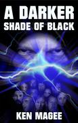 A Darker Shade of Black
