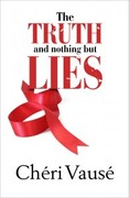 The Truth and Nothing but Lies__CheriVause