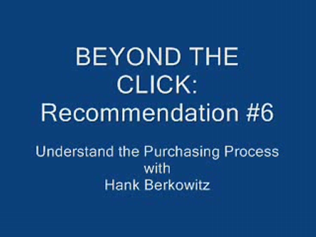 Beyonds the Click: Recommendation #6 - UNDERSTAND THE PURCHASING PROCESS