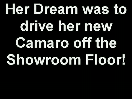 Her Dream was to drive her new Camaro off the Showroom Floor!