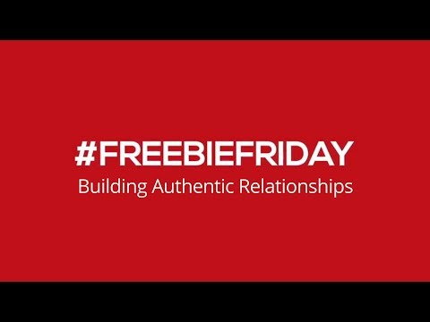 #FreebieFridays - Building Authentic Relationships
