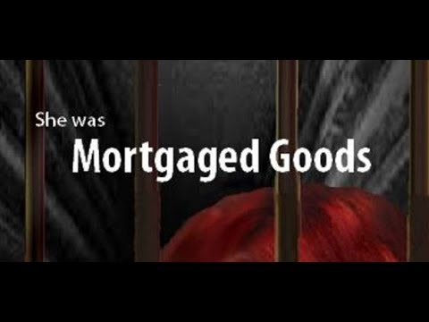 Mortgaged Goods