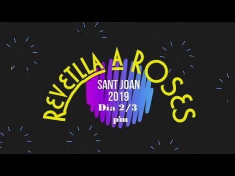 2019-06-23 Día 2   Sant Joan   REVETLLA a ROSES