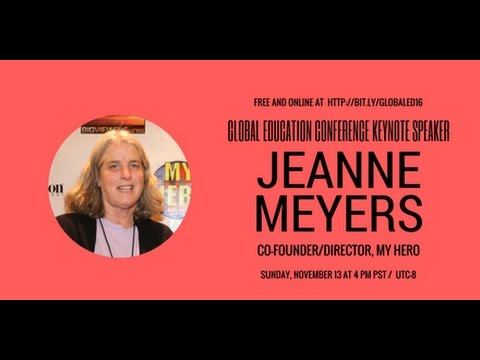 2016 GEC Keynote - Jeanne Meyers & Wendy MIlette on the MY HERO Project