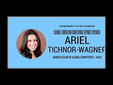 Ariel Tichnor-Wagner - 2017 Global Education Conference Keynote