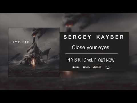 Sergey Kayber - Close your eyes