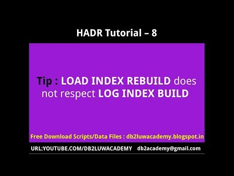HADR Tutorial Part 8 - LOAD Index Build does not respect LOG INDEX BUILD