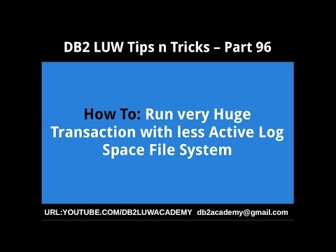 DB2 Tips n Tricks Part 96 - How To Run very Huge Transaction with less Active Log Space File System