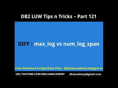 DB2 Tips n Tricks Part 121 - Difference Between MAX_LOG vs NUM_LOG_SPAN